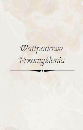 ʃ 𝐟𝐚𝐭𝐞 ʃ  wattpadowe przemyślenia  by PrincessAccidentally