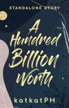 A Hundred Billion Worth cover
