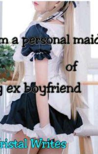 Im a personal maid of my ex boy friend cover