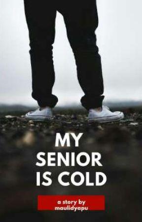 Senior Cold (Revisi) by maulidyapu