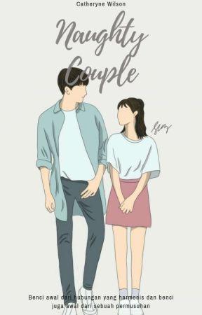 Naughty Couple (Hiatus Sementara) by Catheryne_Wilson