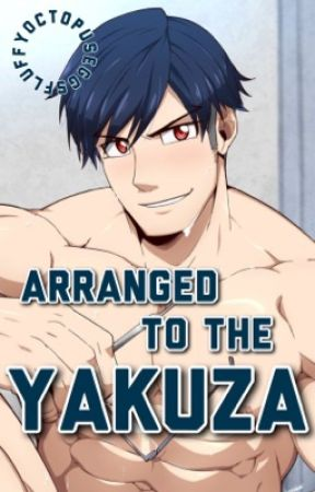 Arranged to the Yakuza (Reader x Iida) by FluffyOctopusEggs