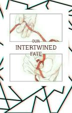Our Intertwined Fate • a lorethor ff by ayieeej