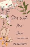 Stay With Me Then (Then Series #4) cover