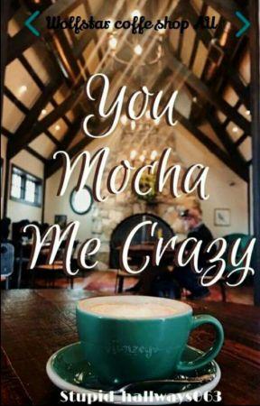 You Mocha Me Crazy | | A Wolfstar Coffee Shop Au by Stupid_hallways063