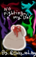 No Fighting In My Bar. by Inky_and_Azzy