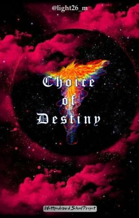 Choice of Destiny [End] by ArungE
