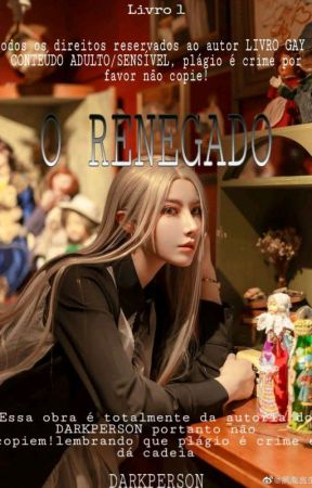 O RENEGADO (LIVRO GAY) by darkperson04_03
