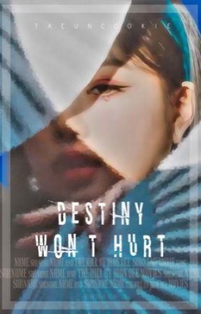 運命 - Destiny won't hurt ◆  by taeuncookie