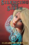 Silencing the Siren: Torvan Trilogy Book III (First Draft) cover