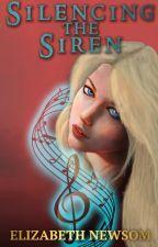 Silencing the Siren: Torvan Trilogy Book III (First Draft) by ElizabethNewsom