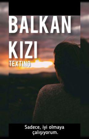 BALKAN KIZI || TEXTING by karanitina35