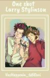 Larry °One Shots & Fluff° cover