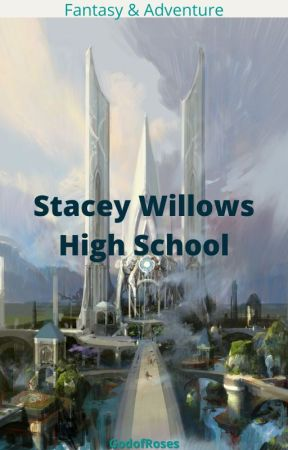 Stacey Willows High School by RoseOdeyemi