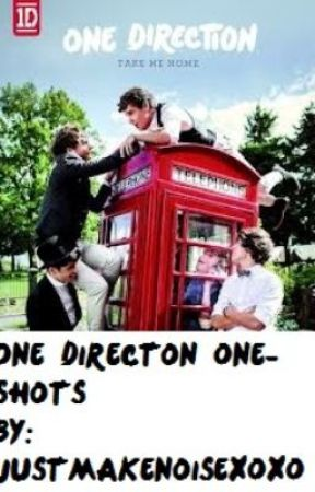 One Direction One-Shots by JustmakenoiseXOXO