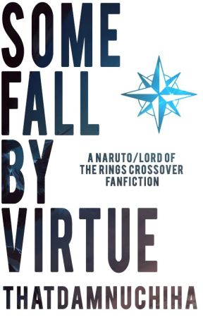 Some Fall By Virtue by thatdamnuchiha