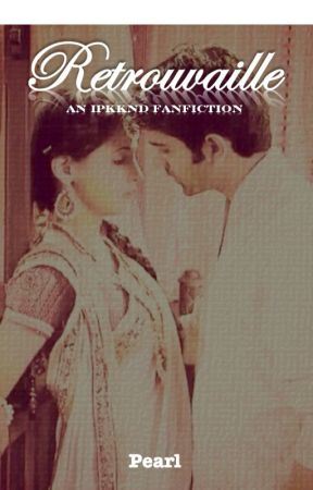Retrouvaille: An IPKKND FanFiction by Pearl1l
