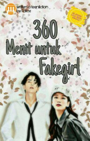 360 Menit Untuk Fakegirl  by _Facile