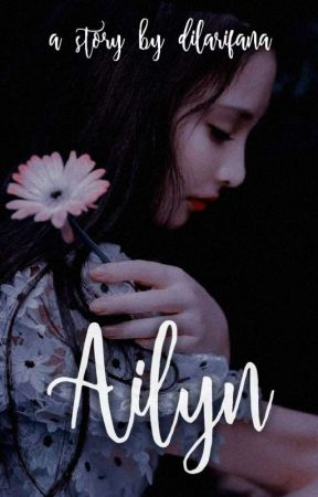 Ailyn | On Going by dila_rifana12