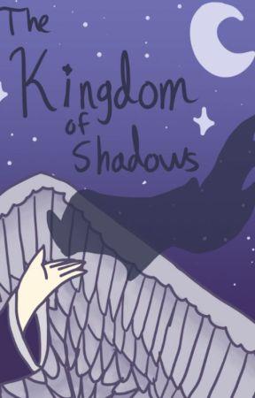 The kingdom of shadows by CloudStar198