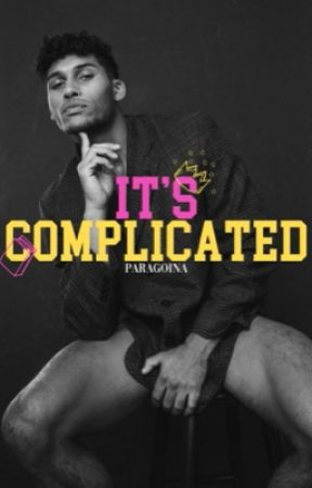 It's Complicated M|M|M by Paragoina