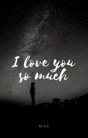 I Love You So Much [BxB] by Mike_tanz