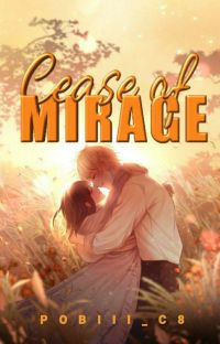 Cease Of Mirage [COMPLETED] cover