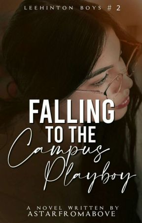 Falling to the Campus Playboy (Leehinton Boys #2) by Astarfromabove