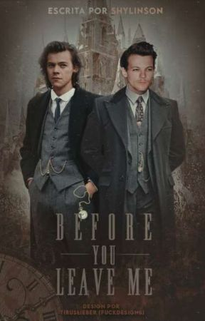 Before You Leave Me (Larry Stylinson) by shylinson
