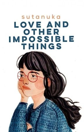 Love And Other Impossible Things  by stellsola