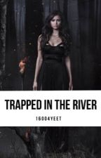 Trapped in the River - Elijah Mikaelson {2} by 16004yeet