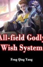 Divine Wish System for Total Domain Domination (All-field Godly Wish System)  by kisses_Koh