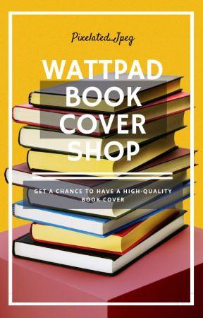 Wattpad Book Cover Shop by Pixelated_jpeg