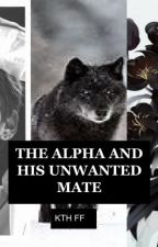 THE ALPHA AND HIS UNWANTED MATE Kim Taehyung ff by RoshFerns22