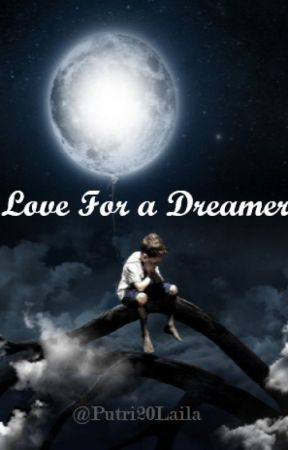 Love For a Dreamer [Revisi] by Putri20Laila