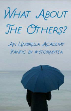 What About The Others? - An Umbrella Academy Fanfic by -stormytea