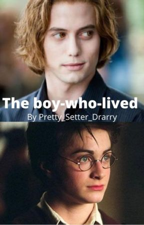 The-Boy-Who-Lived (Adopted!) by Pretty_Setter_Drarry