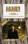 AGAIN! (Book two of Once A Rival a Five x Reader) [FINISHED] cover