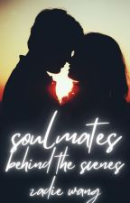 Soulmates: Behind The Scenes by thatonewasianqueen