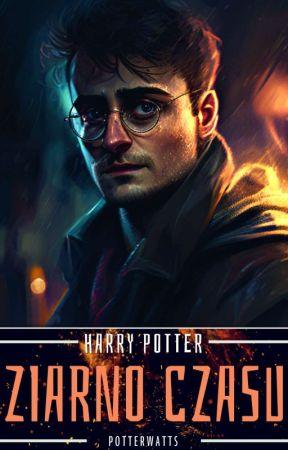 Ziarno Czasu - Harry Potter by PotterWatts