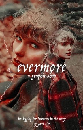 Evermore  ━━ Graphic Shop by glxnnrhees