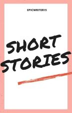 Short Stories ( English Collection ) by Epicwriter15