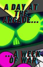 A Day at the Arcade, A Week of War by Whatever_man1999