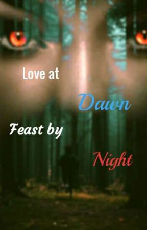 Love at Dawn, Feast by Night by TT_awesome