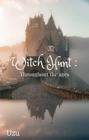 Witch Hunt : Throughout the ages by uzusama