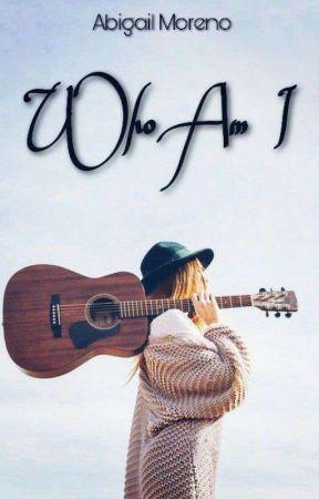 Who Am I by AbigailMoreno870