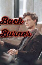 Back Burner  by drreidsbaby