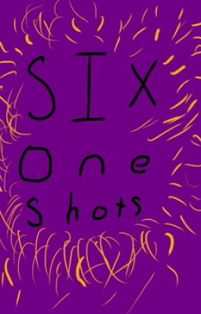 Six one shots by im_so_lesbian