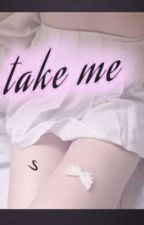 Take me [Sanhwa] by Eviiny
