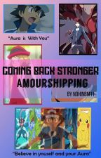 Pokemon: Coming Back Stronger (Amourshipping) by Nohinbm11